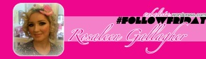 #FollowFriday | Rosaleen Gallagher