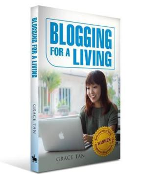 Blogging for a Living by Grace Tan Book & Workshop Review